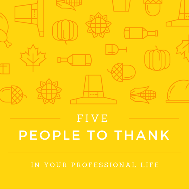 5 people to thank in your professional life